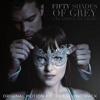 Soundtracks Fifty Shades Of Grey – Gefährliche Liebe (Original Motion Picture Soundtrack)