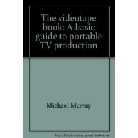 The videotape book : a basic guide to portable TV production